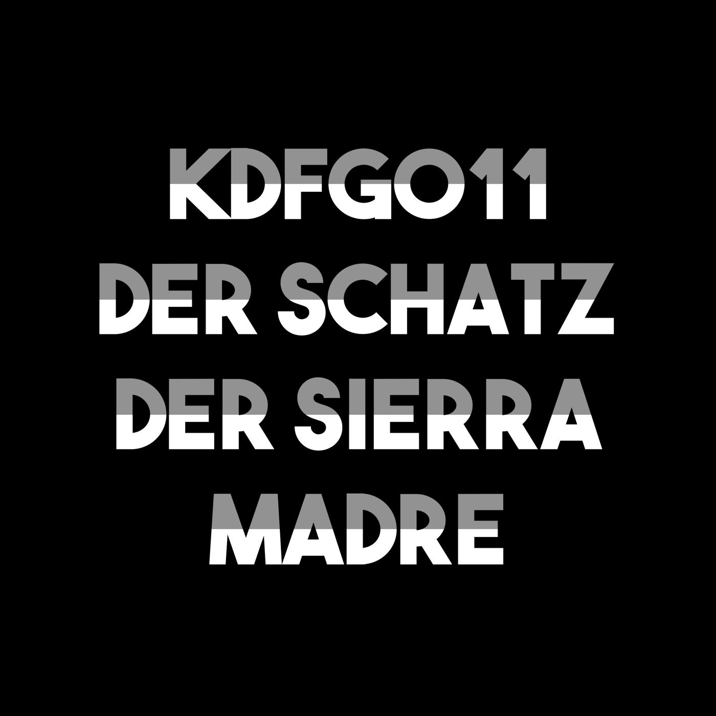 KdFg011 Der Schatz der Sierra Madre